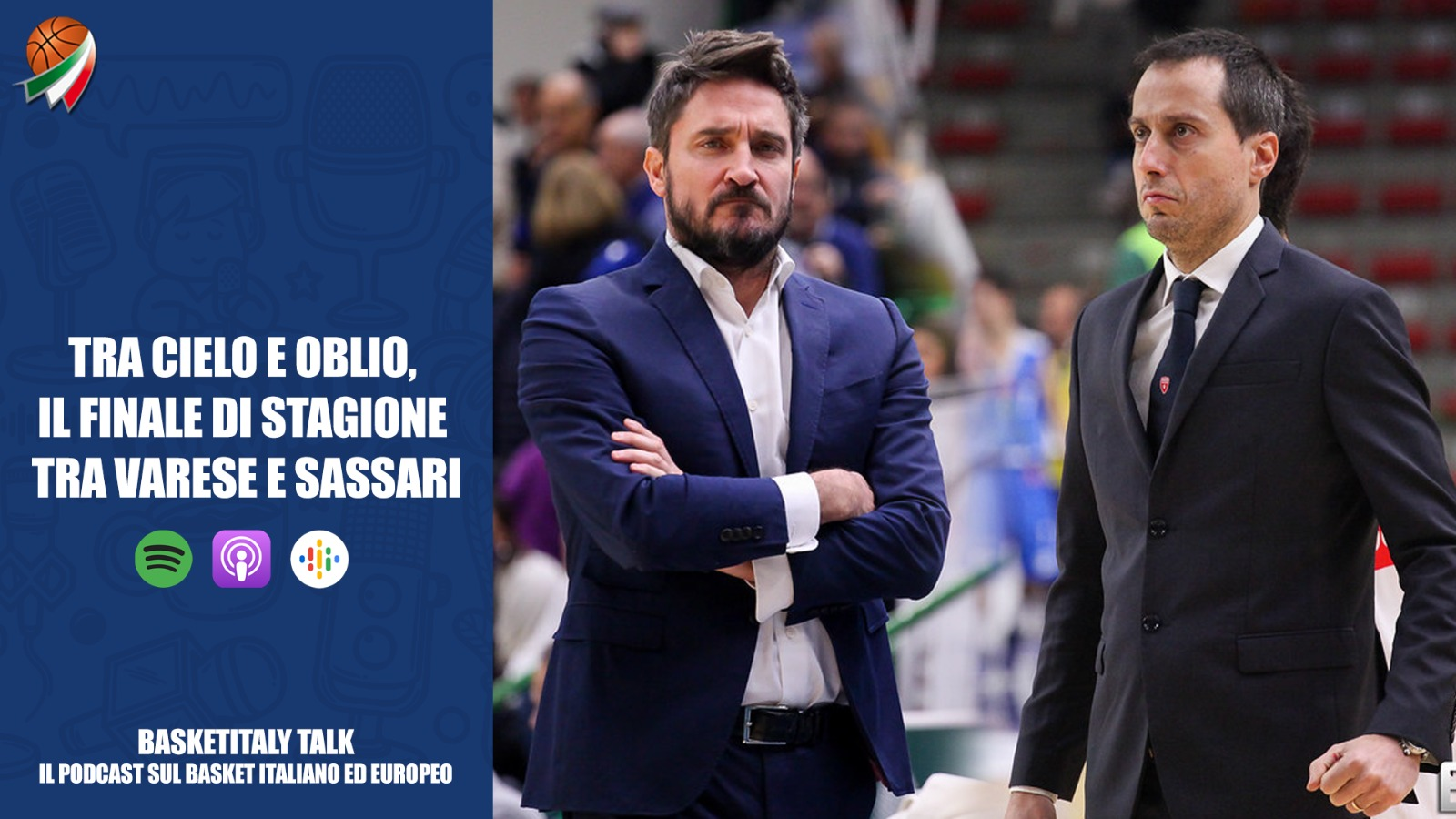 """7° puntata BasketItaly Talk: """"Tra cielo e oblio, il finale di stagione tra Varese e Sassari"""""""